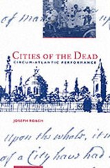 Cities of the Dead | Joseph Roach |