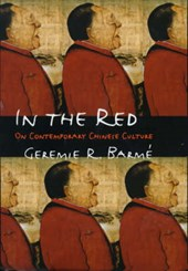 In the Red - On Contemporary Chinese Culture | Geremie Barmé |