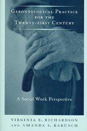 Gerontological Practice for the Twenty-first Century - A Social Work Perspective | Virginia Richardson |