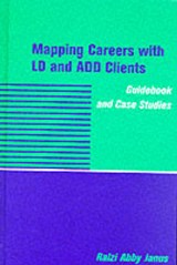 Mapping Careers with LD & ADD Clients - Guidebook & Case Studies | Razi Abby Janus |