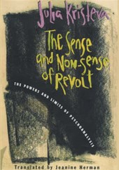 The Sense & Non-Sense of Revolt - The Powers and Limits of Psychoanalysis