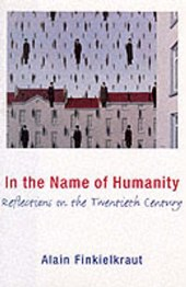 In the Name of Humanity - Reflections on the Twentieth Century