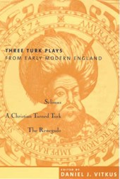 Three Turk Plays from Early Modern England |  |