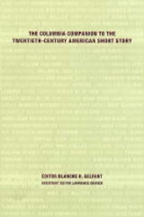 Columbia Companion to the Twentieth-Century American Short Story | Blanche Gelfant |