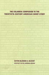 Columbia Companion to the Twentieth-Century American Short Story