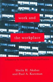 Work and the Workplace | Sheila Akabas |