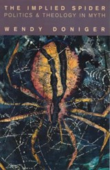 The Implied Spider - Politics & Theology in Myth | Wendy Doniger |