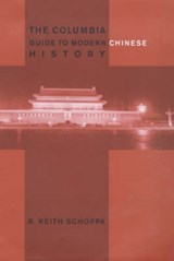 The Columbia Guide to Modern Chinese History | R Keith Schoppa |