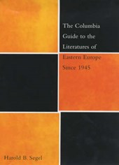 The Columbia Guide to the Literatures of Eastern Europe Since | Harold Segel |
