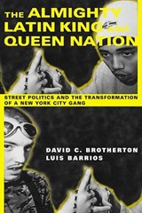The Almighty Latin King and Queen Nation | David C. Brotherton ; Luis Barrios |
