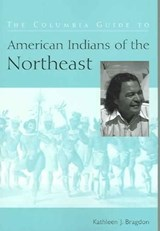 The Columbia Guide to American Indians of the Northeast | Kathleen Bragdon |