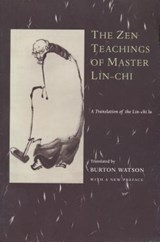 The Zen Teachings of Master Lin-Chi | auteur onbekend |