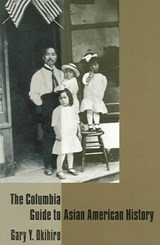 The Columbia Guide to Asian American History | Gary Okihiro |