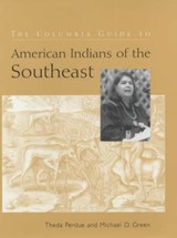 The Columbia Guide to American Indians of the Southeast | Theda Perdue |