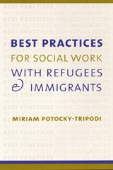 Best Practices for Social Work with Refugees and Immigrants | Miriam Potocky |