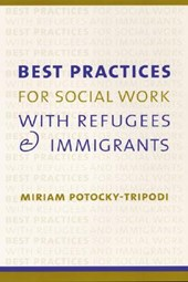 Best Practices for Social Work with Refugees and Immigrants