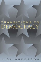 Transitions to Democracy | Lisa Anderson |