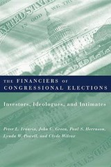 The Financiers of Congressional Elections - Investors, Idealogues, and Intimates | Peter Francia |