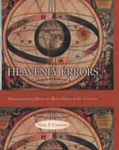 Heavenly Errors - Misconceptions About the Real Nature of the Universe