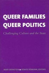 Queer Families, Queer Politics - Challenging Culture & the State | Mary Bernstein |