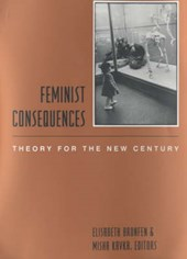 Feminist Consequences - Theory for the New Century | Elisabeth Bronfen |