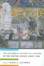 The Columbia History of Latinos in the United States Since