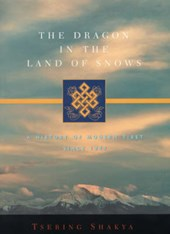 The Dragon in the Land of Snows - A History of Modern Tibet Since
