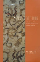 Lao Tzu's Tao Te Ching - A Translation of the Startling New Documents Found at Guodian