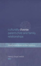 Culturally Diverse Parent-Child & Family Relationships - A Guide for Social Workers & Other Practitioners