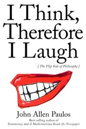 I Think, Therefore I Laugh | John Allen Paulos |