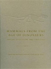 Mammals from the Age of Dinosaurs - Origins, Evolution and Structure | Zofia Kielan-jaworows |