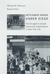Settlement Houses Under Siege - The Struggle to Sustain Community Organizations in New York City
