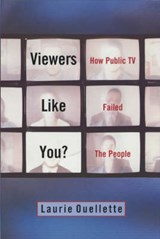 Viewers Like You | Laurie Ouellette |