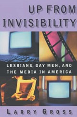 Up from Invisibility | Larry Gross |