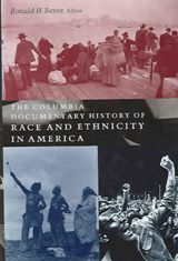 The Columbia Documentary History of Race and Ethnicity in America | Ronald Bayor |