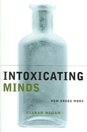 Intoxicating Minds - How Drugs Work | Ciaran Regan |