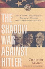 The Shadow War Against Hitler - The Covert Operations of America's Wartime Secret Intelligence Service | Christof Mauch |