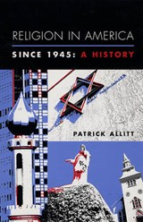 Religion in America Since 1945 | Patrick Allitt |