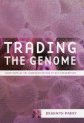 Trading the Genome - Investing the Commodification of Bio-Information