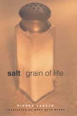 Salt - Grain of Life | Pierre Laszlo |