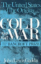 The United States and the Origins of the Cold War, 1941-1947 | John Gaddis |