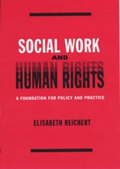 Social Work & Human Rights - A Foundation for Policy & Practice | Elisabeth Reichert |