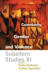 Community, Gender, and Violence - Subaltern Studies XI | Partha Chatterjee |