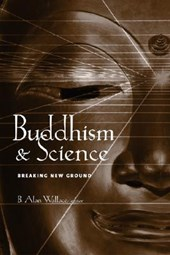 Buddhism and Science - Breaking New Ground