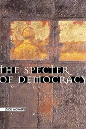 The Specter of Democracy - What Marx and Marxists Haven't Understood and Why