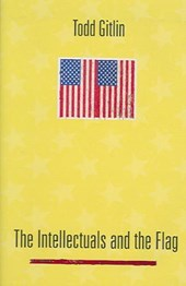 The Intellectuals and the Flag | Todd Gitlin |