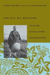 For All My Walking | Santoka Taneda |