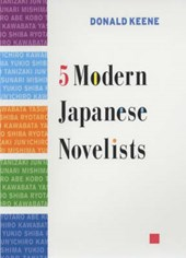 Five Modern Japanese Novelists | Donald Keene |
