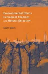 Environmental Ethics, Ecological Theology, and Natural Selection | Lisa Sideris |
