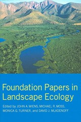 Foundation Papers in Landscape Ecology | John A. Wiens ; Michael R. Moss ; Monica G. (university Of Wisconsin, Madison, Wi, Usa) Turner ; David J. Mladenoff |